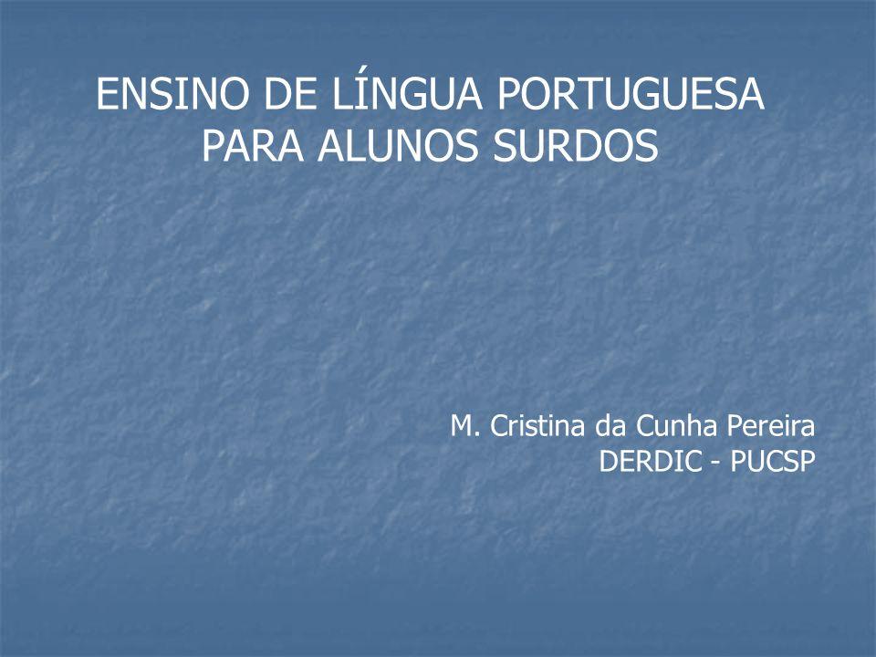 ENSINO DE LÍNGUA PORTUGUESA PARA ALUNOS SURDOS