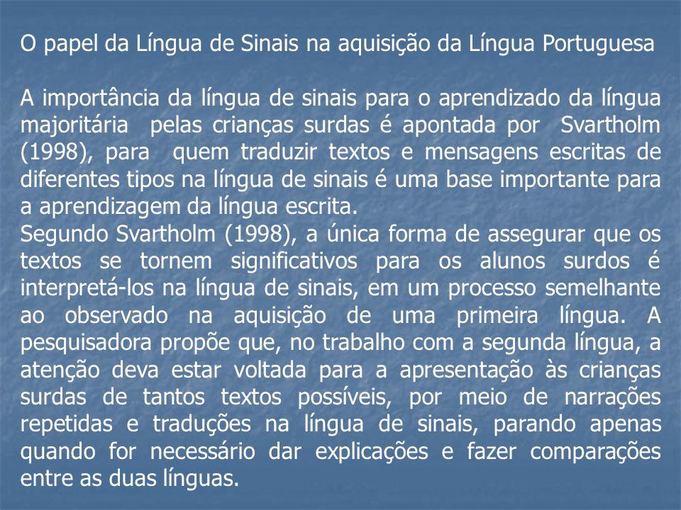 O papel da Língua de Sinais na aquisição da Língua Portuguesa