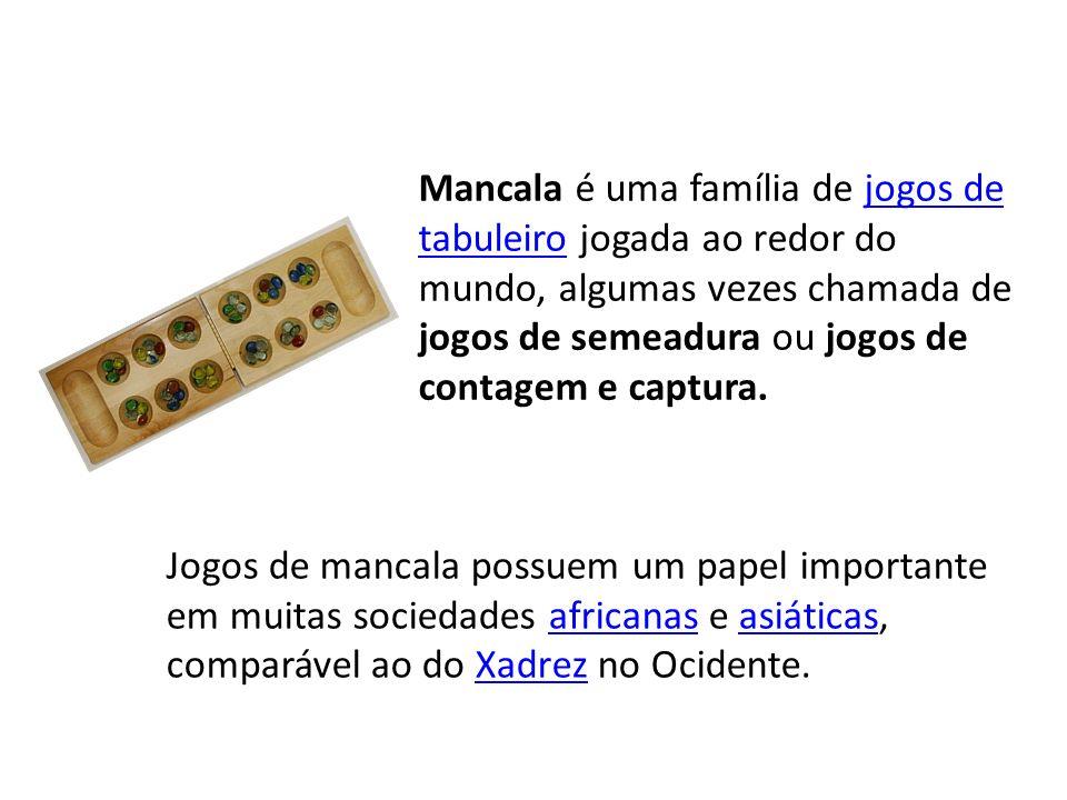 Mancala é uma família de jogos de tabuleiro jogada ao redor do mundo, algumas vezes chamada de jogos de semeadura ou jogos de contagem e captura.