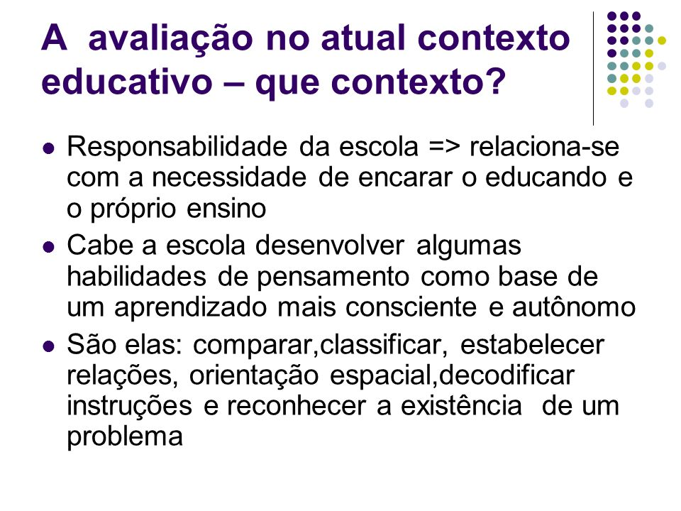 A avaliação no atual contexto educativo – que contexto