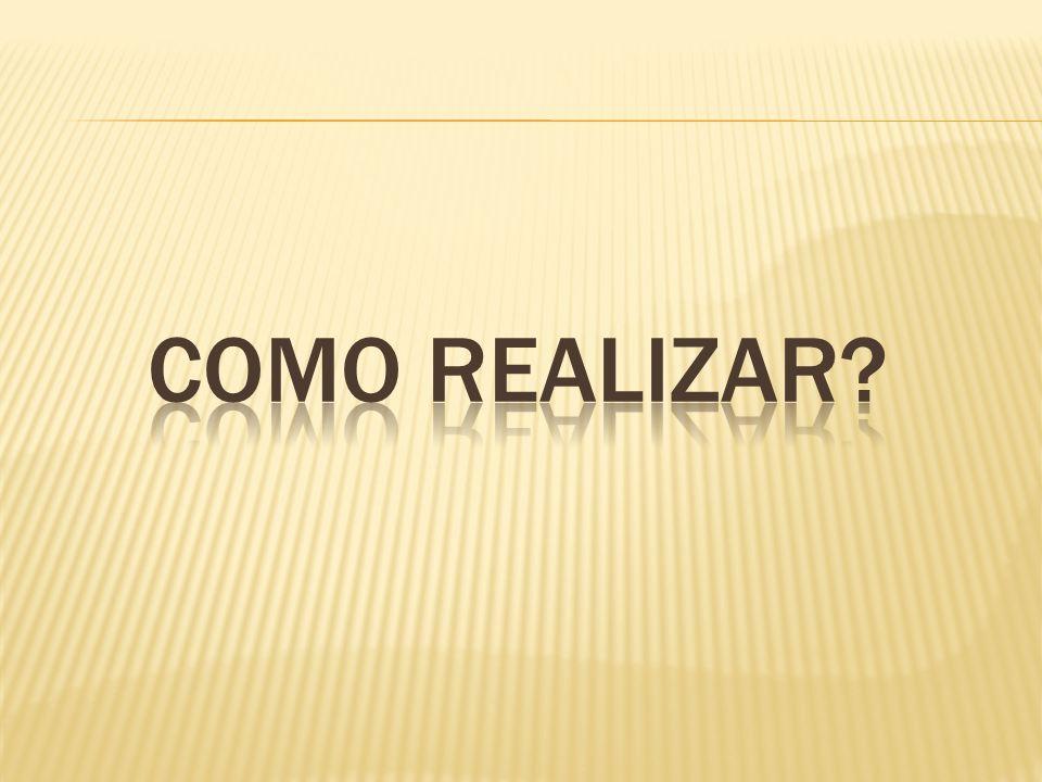 COMO REALIZAR