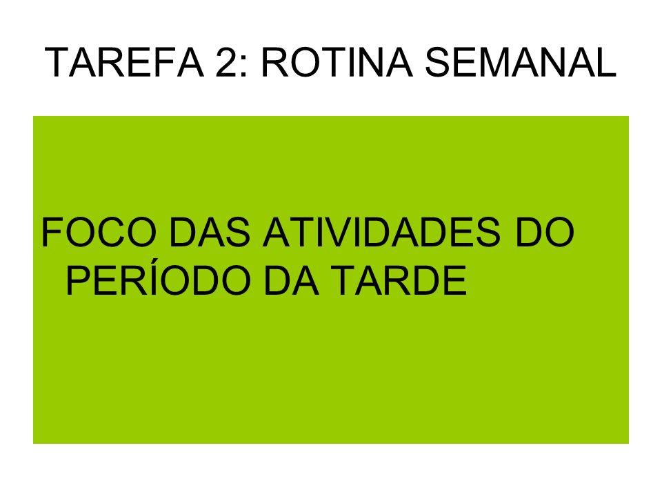 TAREFA 2: ROTINA SEMANAL