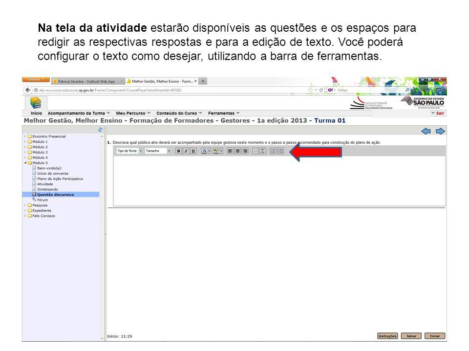 Na tela da atividade estarão disponíveis as questões e os espaços para redigir as respectivas respostas e para a edição de texto.