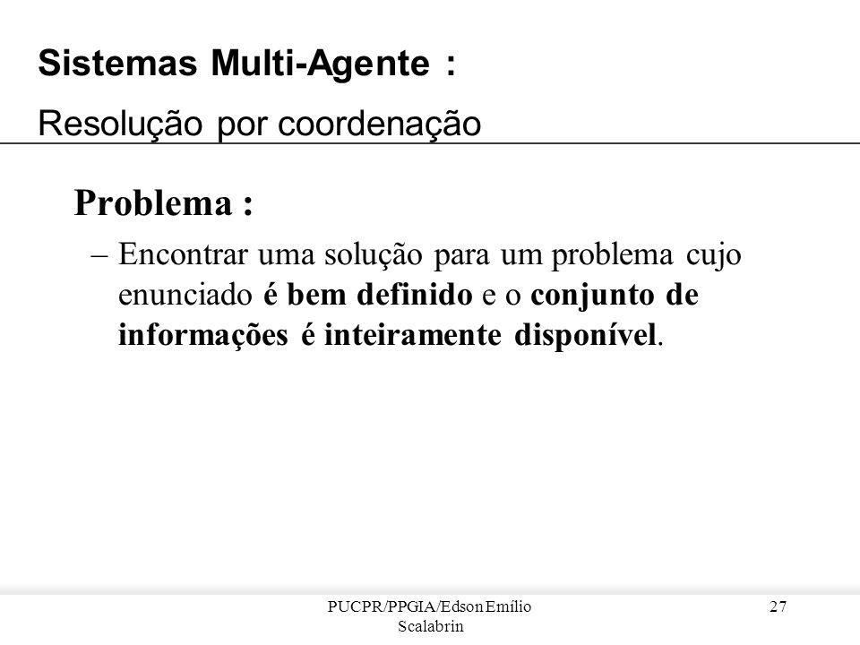 Sistemas Multi-Agente : Resolução por coordenação