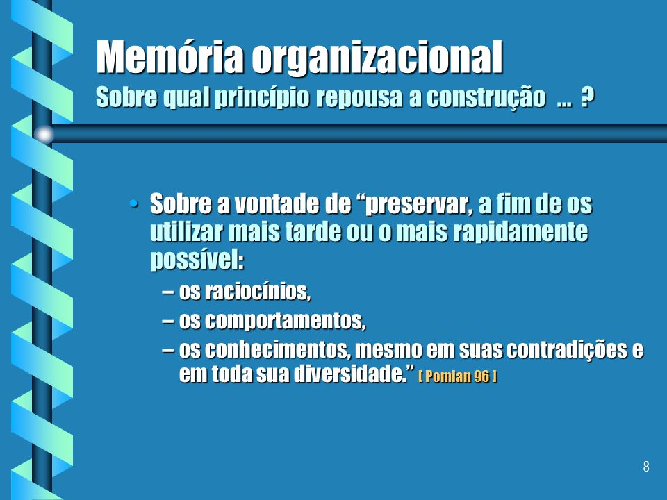 Memória organizacional Sobre qual princípio repousa a construção ...