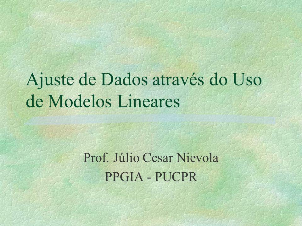 Ajuste de Dados através do Uso de Modelos Lineares