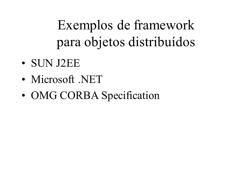 Exemplos de framework para objetos distribuídos