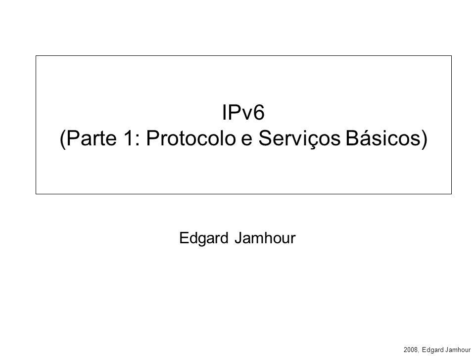 IPv6 (Parte 1: Protocolo e Serviços Básicos)
