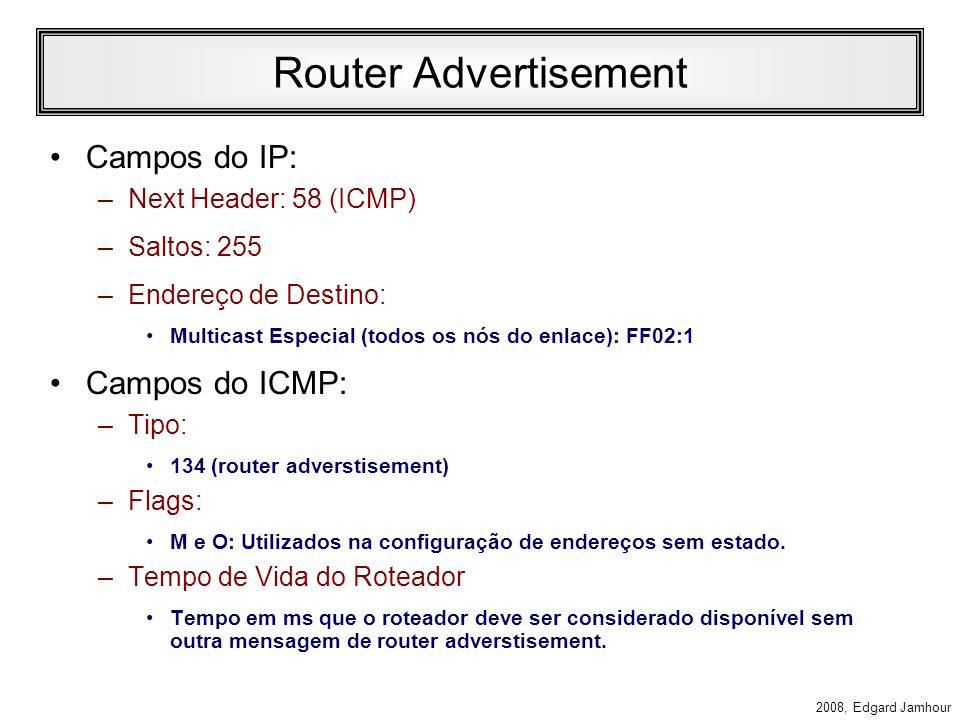 Router Advertisement Campos do IP: Campos do ICMP: