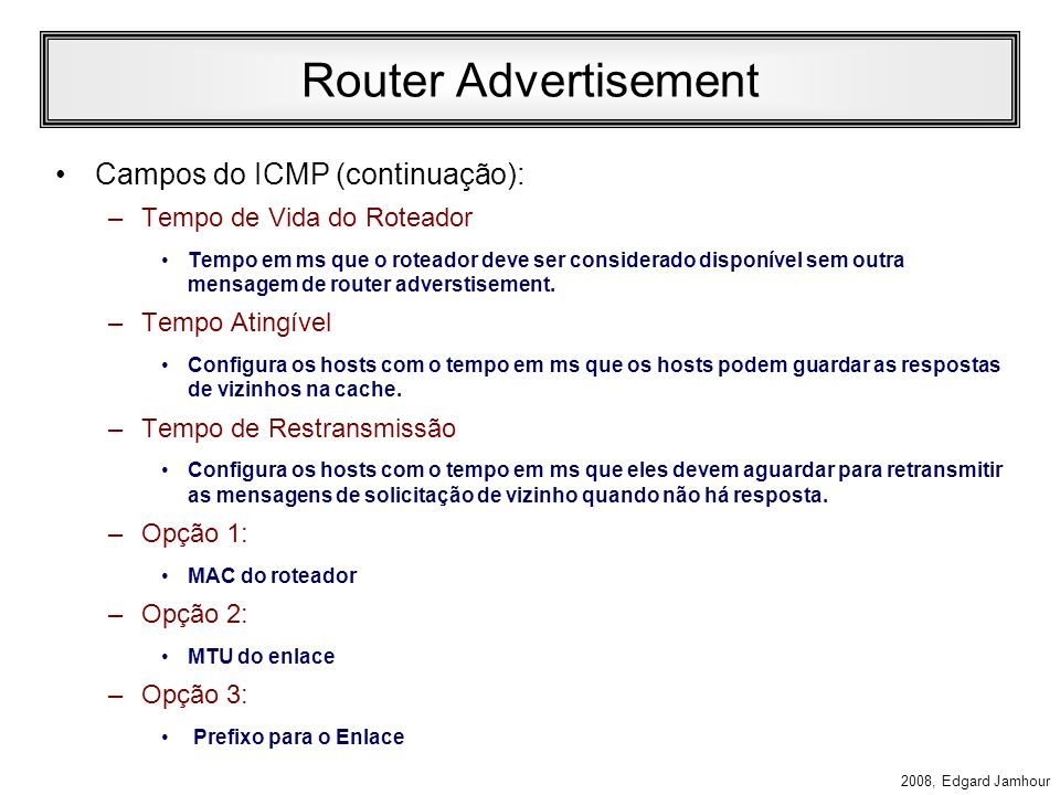Router Advertisement Campos do ICMP (continuação):