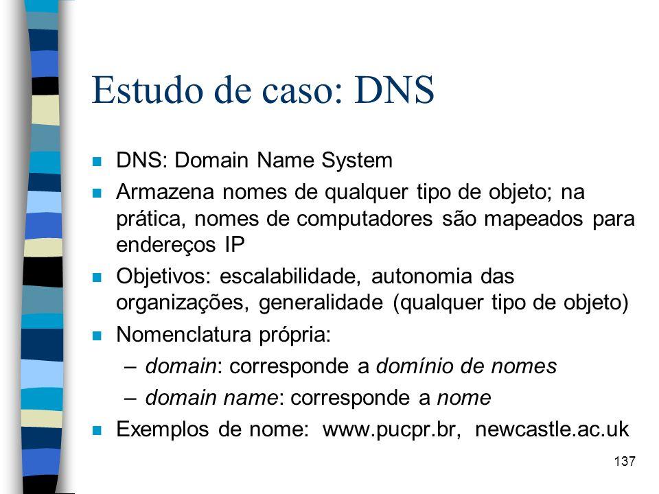 Estudo de caso: DNS DNS: Domain Name System