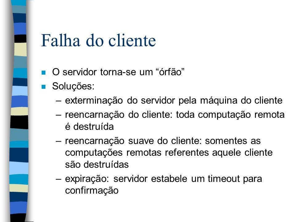 Falha do cliente O servidor torna-se um órfão Soluções: