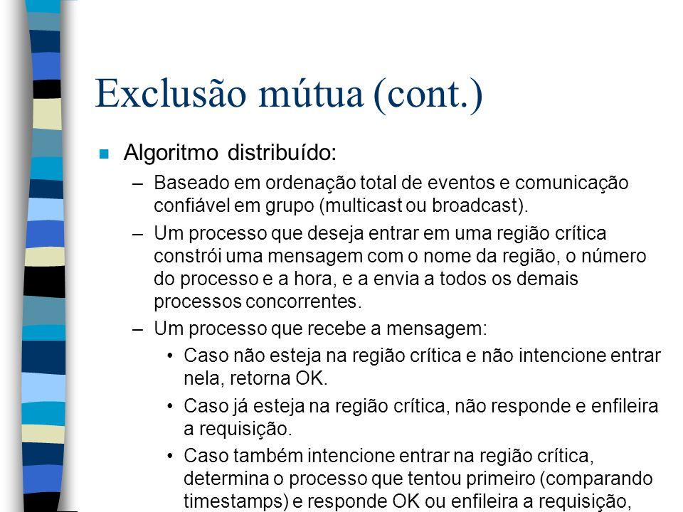 Exclusão mútua (cont.) Algoritmo distribuído: