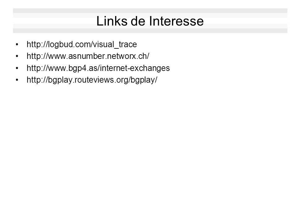 Links de Interesse http://logbud.com/visual_trace