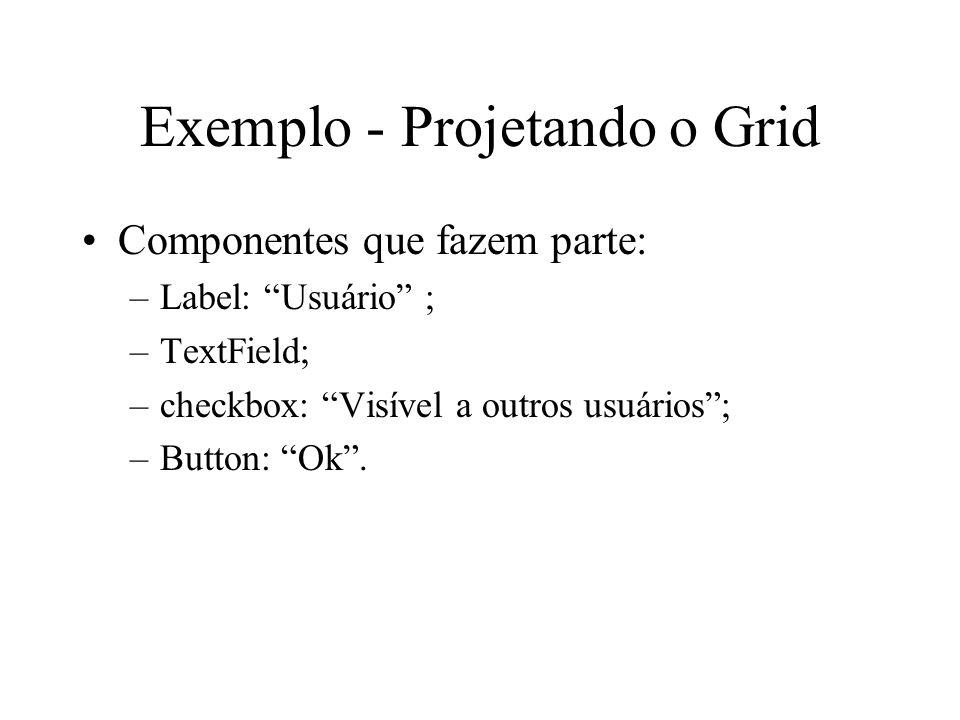 Exemplo - Projetando o Grid
