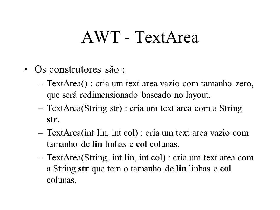 AWT - TextArea Os construtores são :
