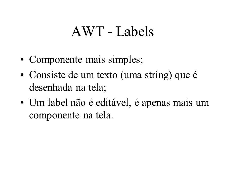 AWT - Labels Componente mais simples;