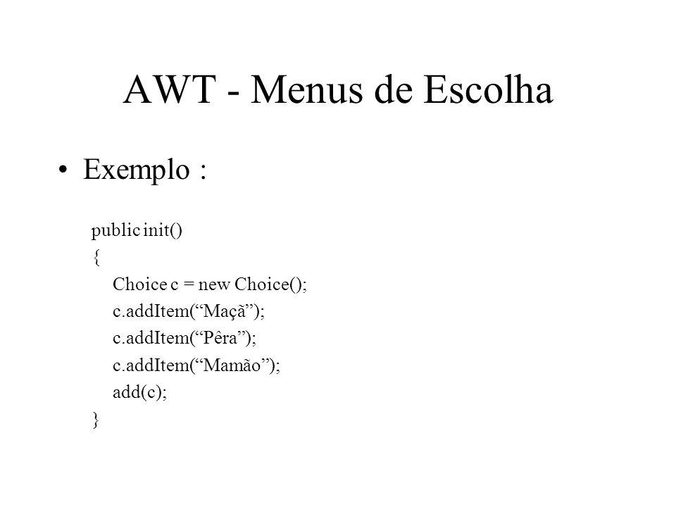 AWT - Menus de Escolha Exemplo : public init() {