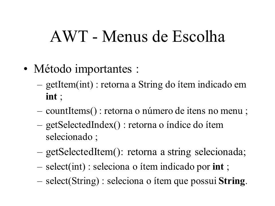 AWT - Menus de Escolha Método importantes :