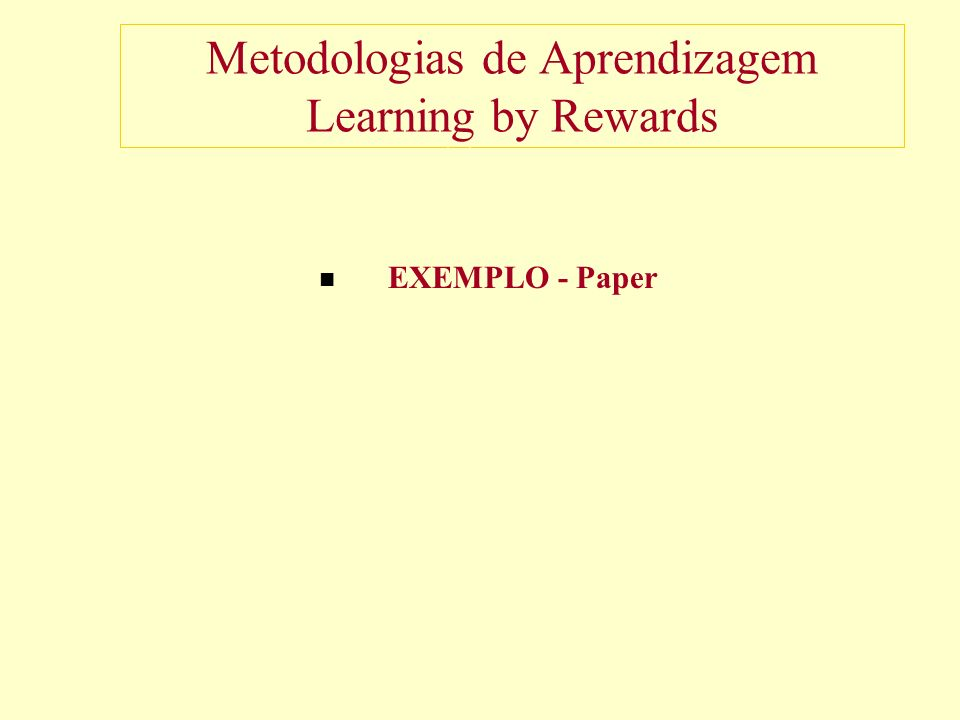 Metodologias de Aprendizagem Learning by Rewards