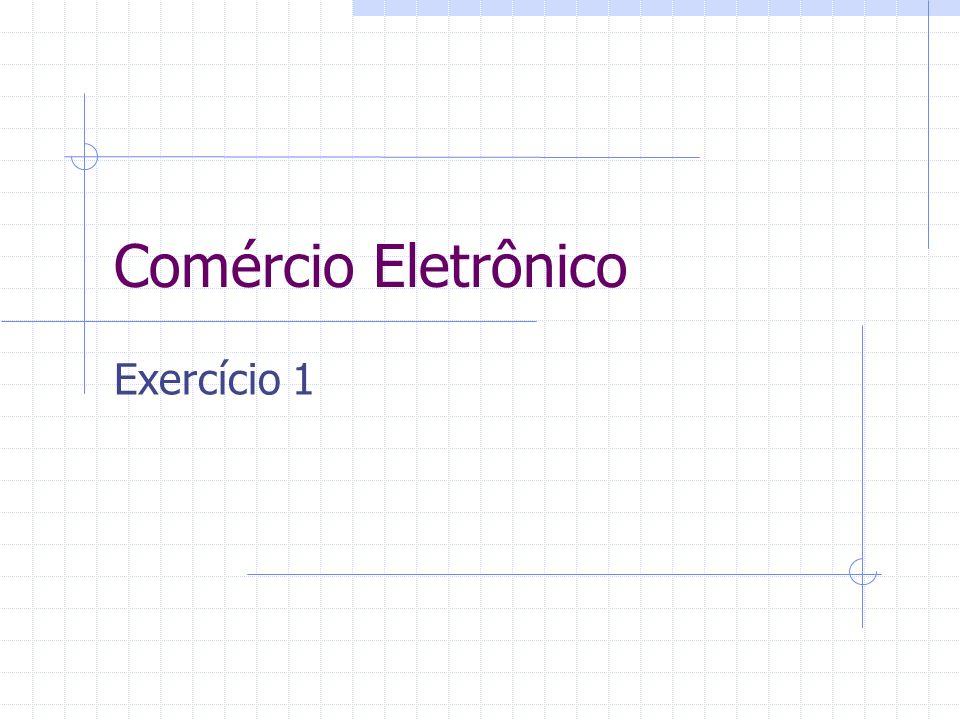 Comércio Eletrônico Exercício 1