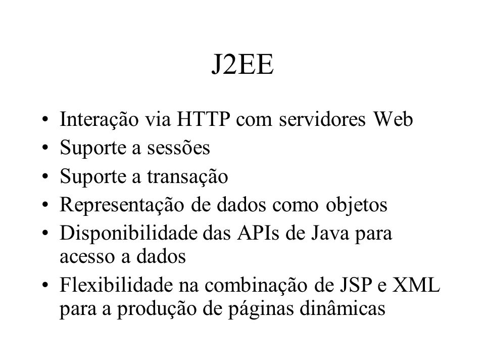 J2EE Interação via HTTP com servidores Web Suporte a sessões