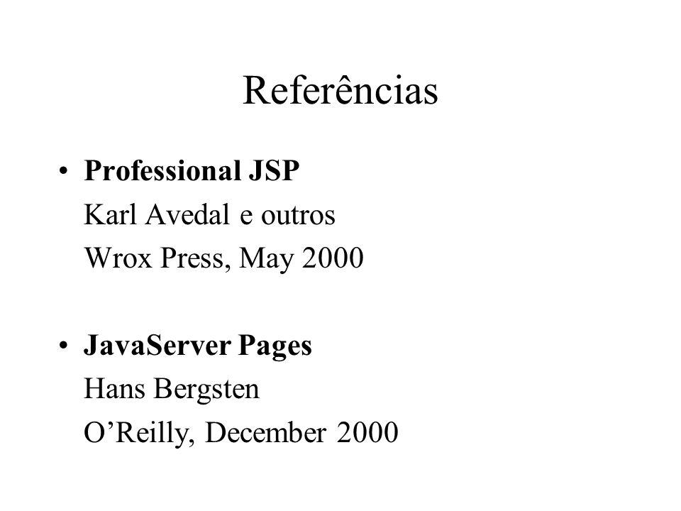 Referências Professional JSP Karl Avedal e outros Wrox Press, May 2000