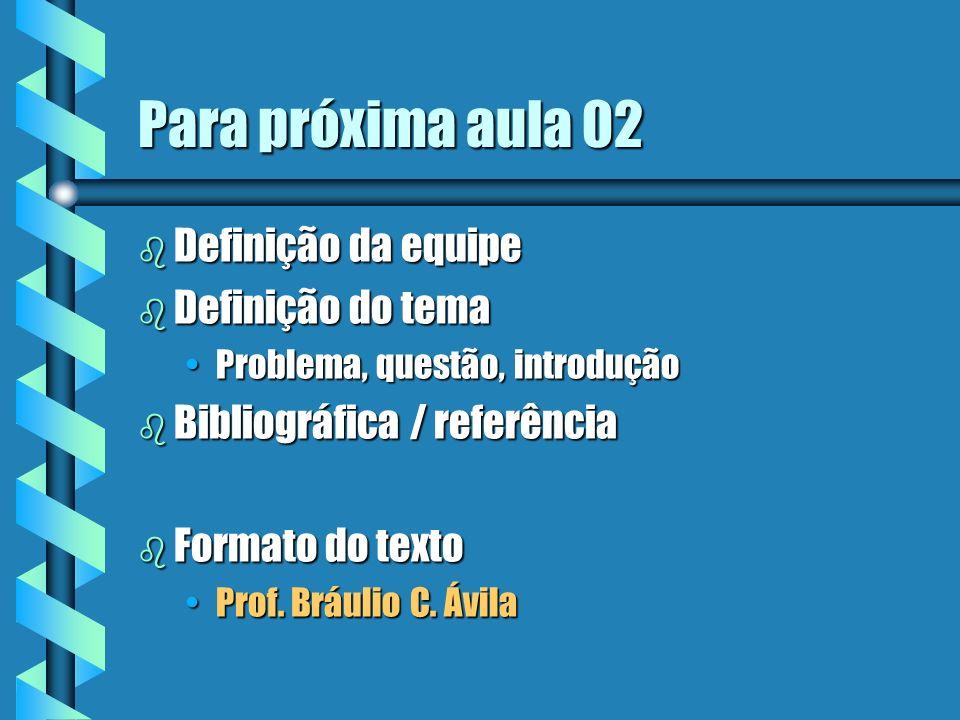 Para próxima aula 02 Definição da equipe Definição do tema