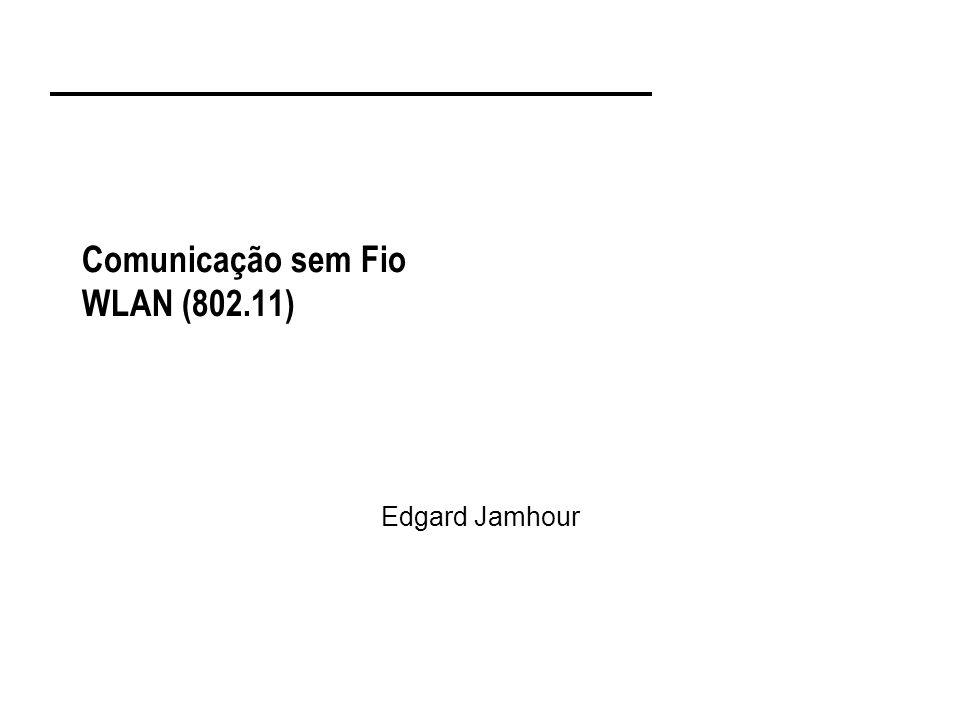 Comunicação sem Fio WLAN (802.11)