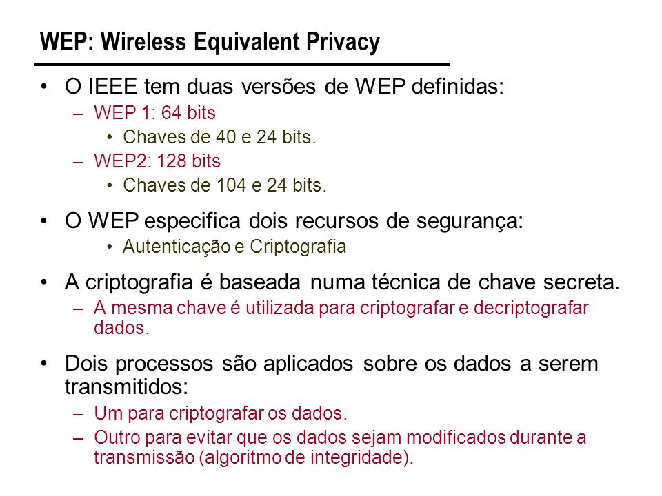 WEP: Wireless Equivalent Privacy