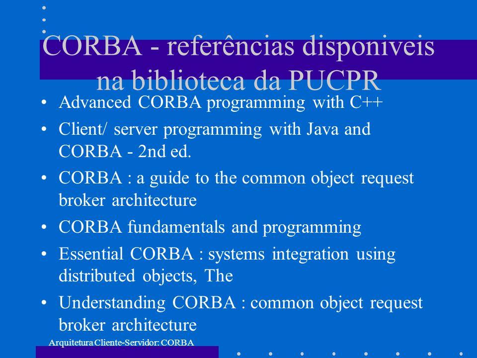 CORBA - referências disponiveis na biblioteca da PUCPR