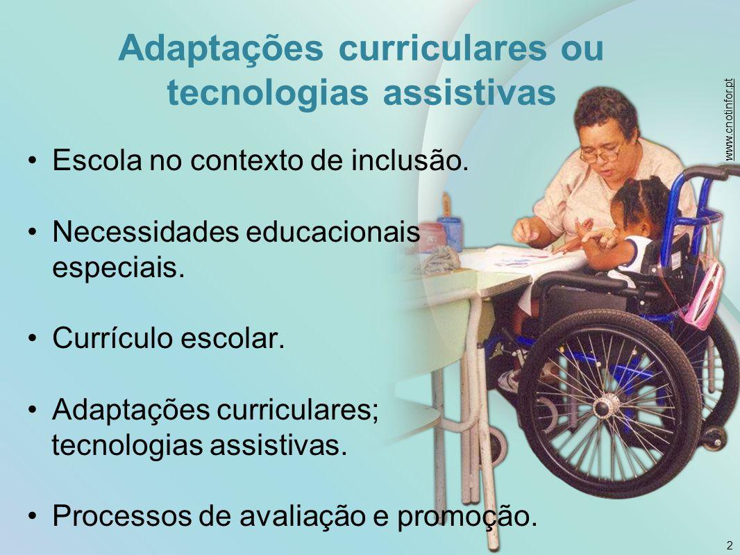 Adaptações curriculares ou tecnologias assistivas