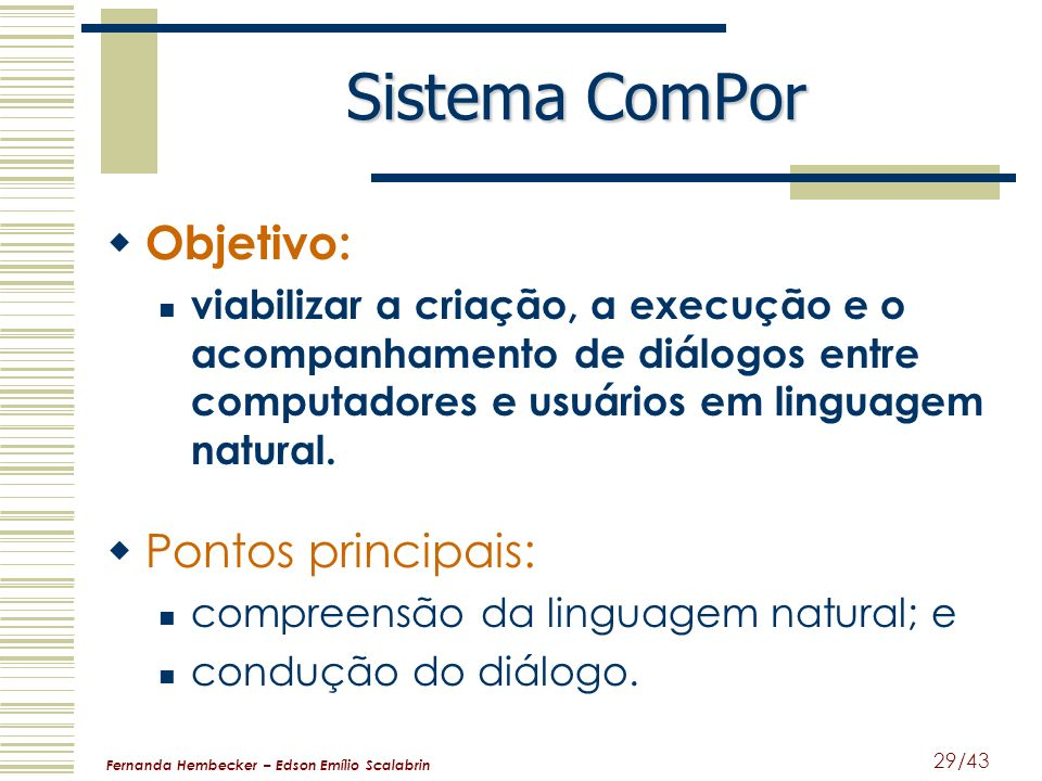 Sistema ComPor Objetivo: Pontos principais: