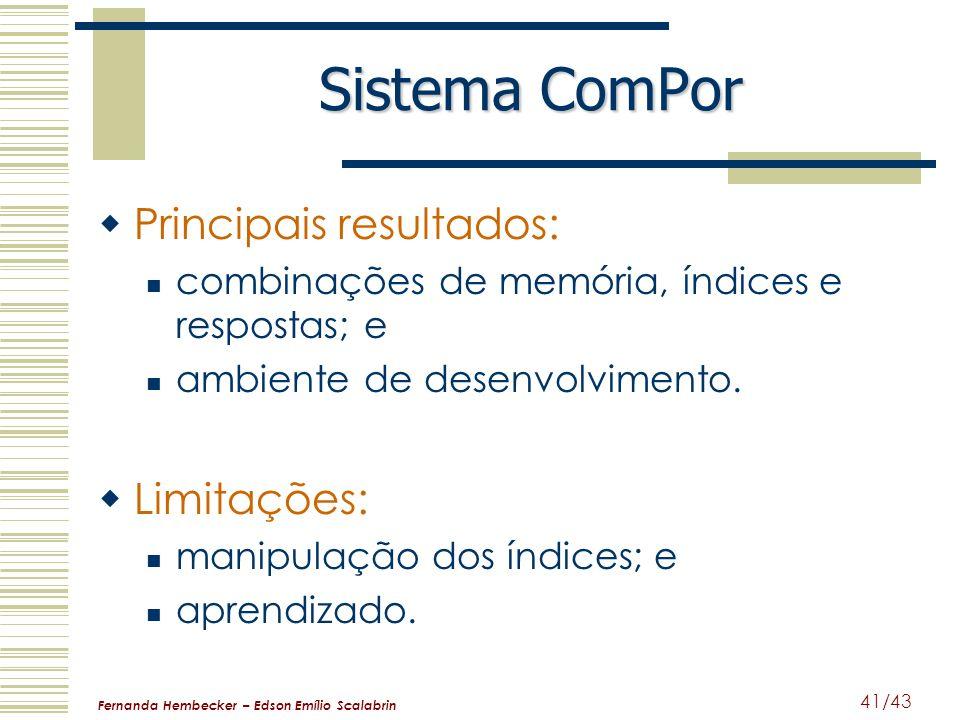 Sistema ComPor Principais resultados: Limitações: