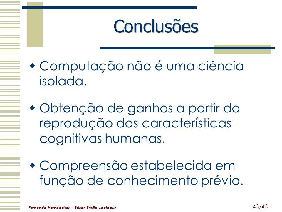 Conclusões Computação não é uma ciência isolada.