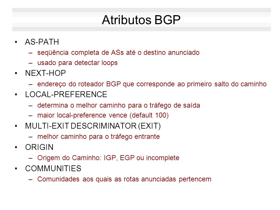Atributos BGP AS-PATH NEXT-HOP LOCAL-PREFERENCE