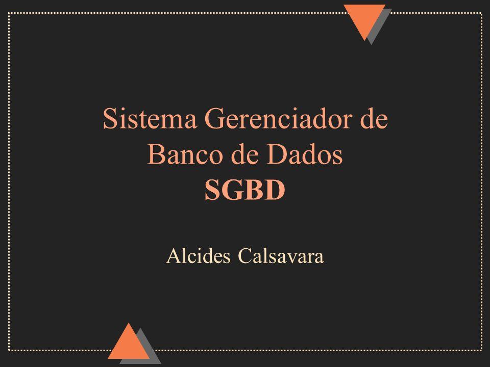 Sistema Gerenciador de Banco de Dados SGBD