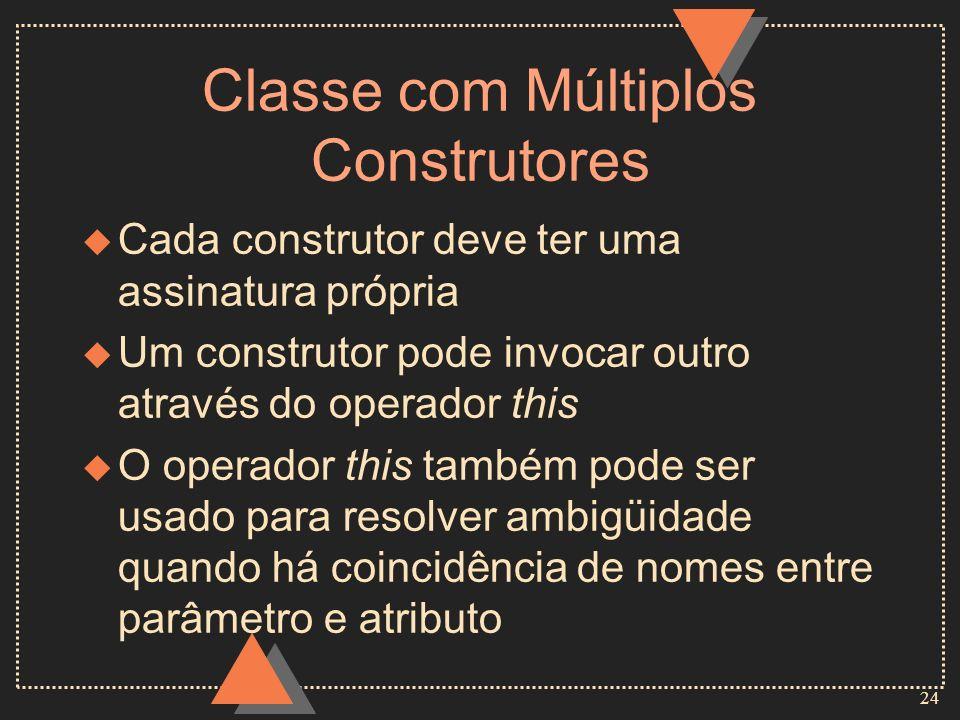 Classe com Múltiplos Construtores