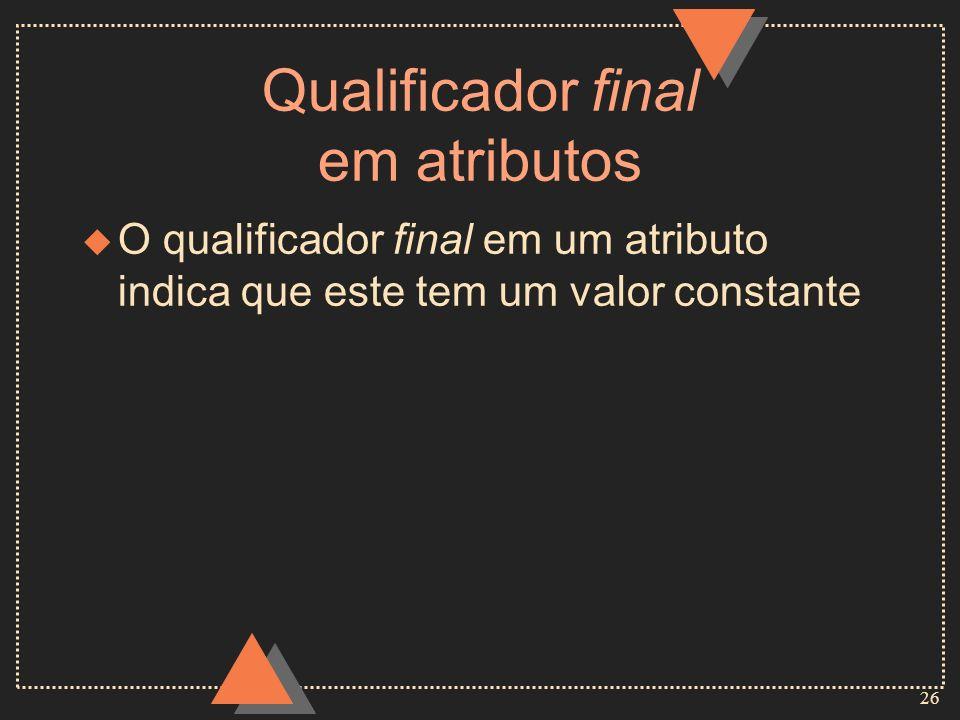 Qualificador final em atributos