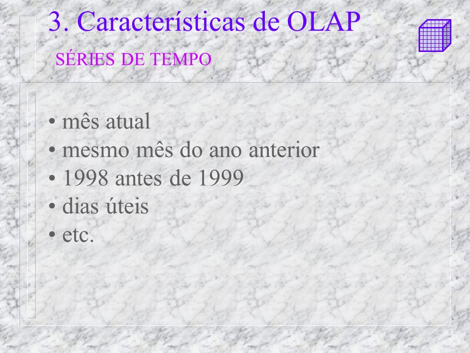 3. Características de OLAP SÉRIES DE TEMPO