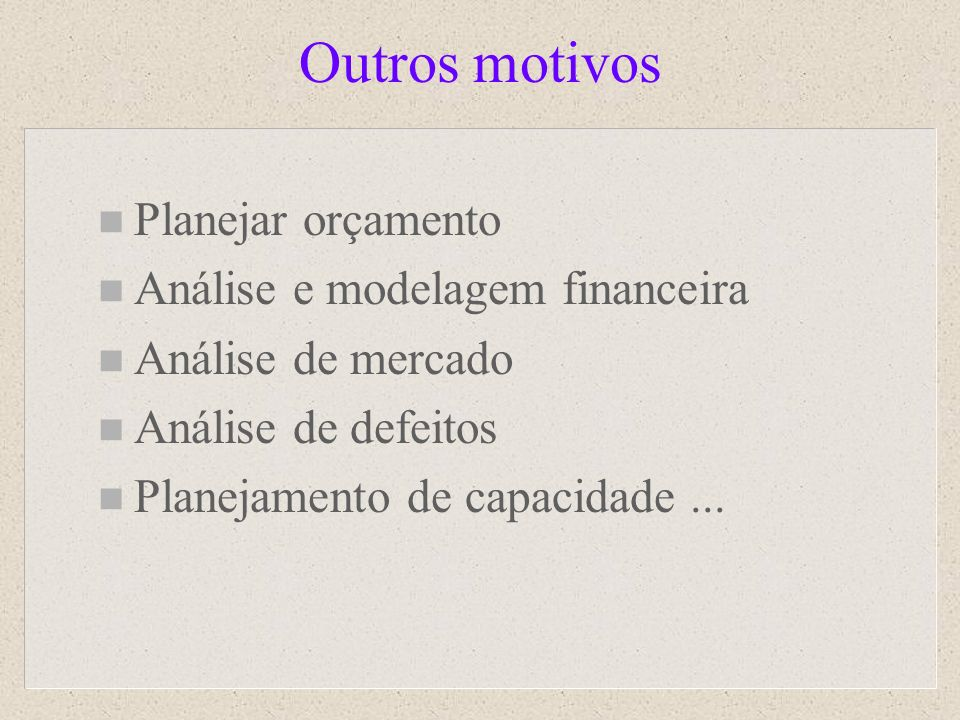 Outros motivos Planejar orçamento Análise e modelagem financeira