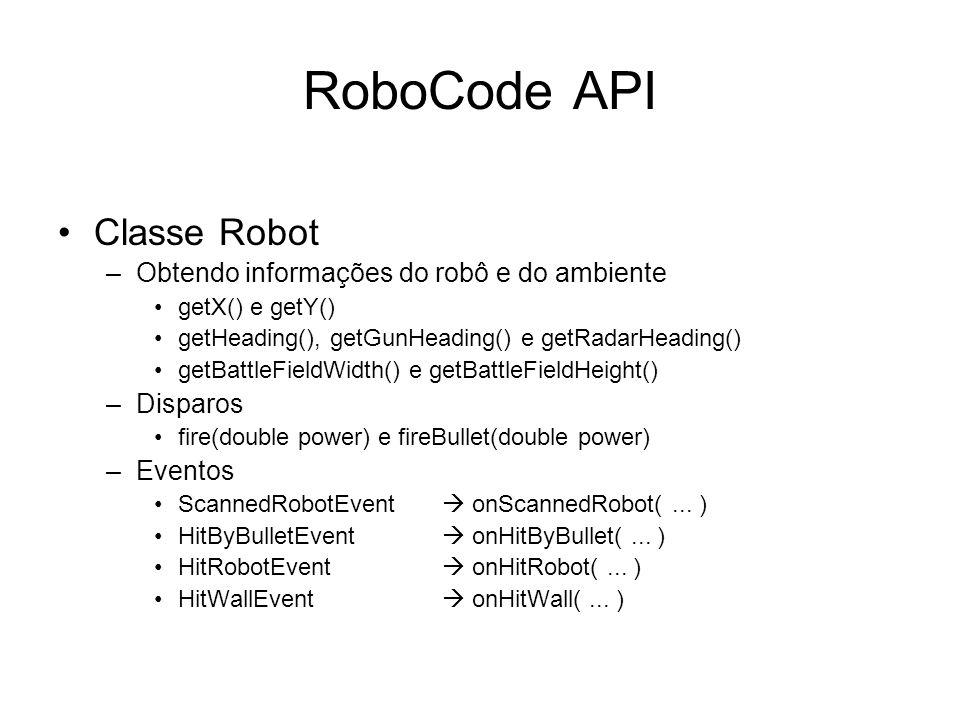RoboCode API Classe Robot Obtendo informações do robô e do ambiente