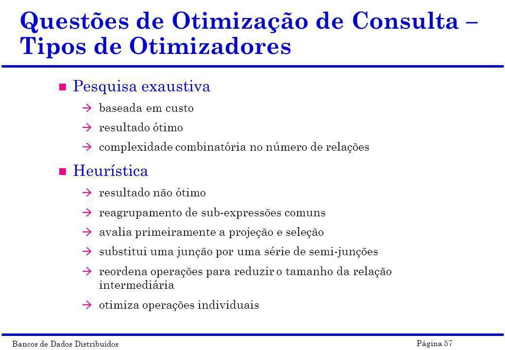 Questões de Otimização de Consulta – Tipos de Otimizadores