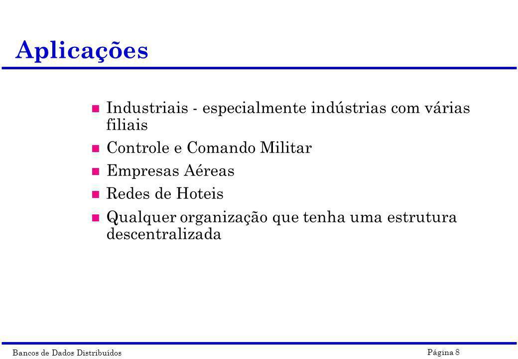 Aplicações Industriais - especialmente indústrias com várias filiais