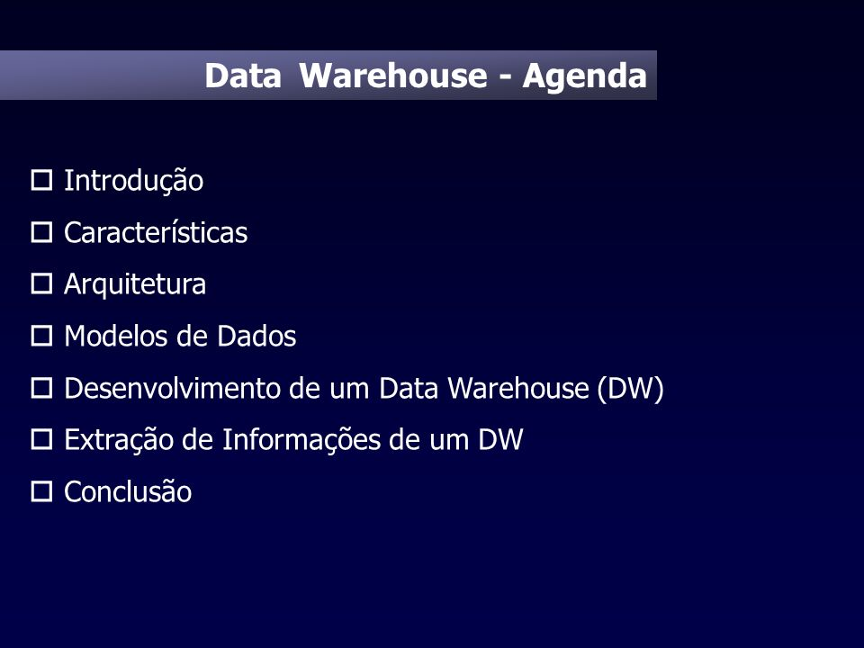 Data Warehouse - Agenda
