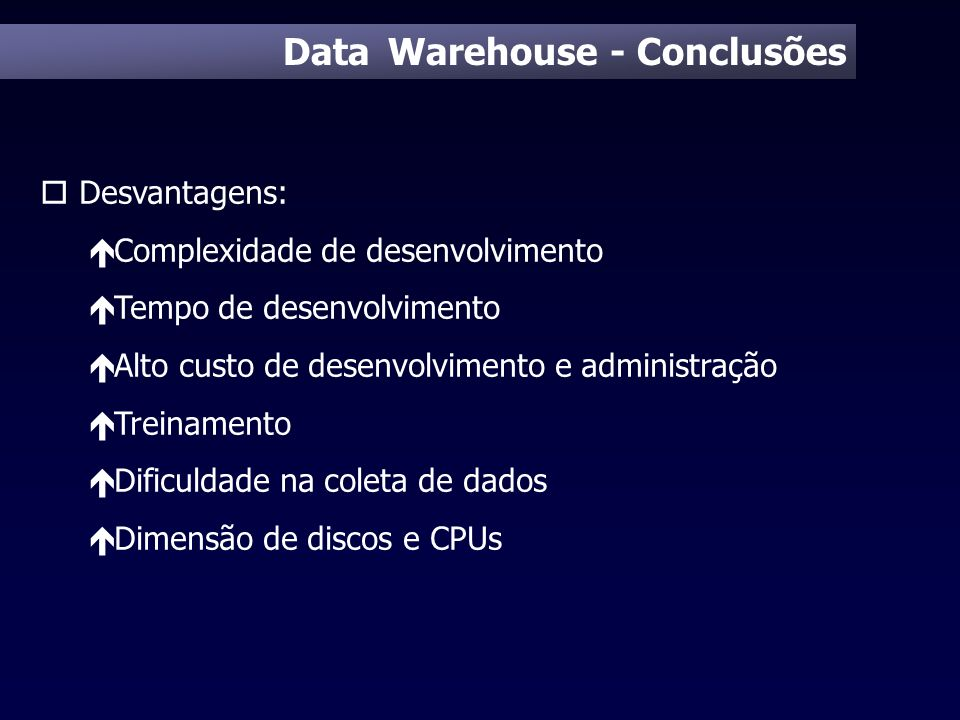 Data Warehouse - Conclusões