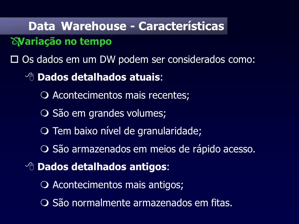 Data Warehouse - Características