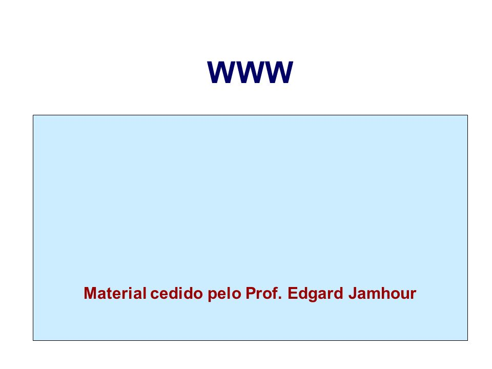 Material cedido pelo Prof. Edgard Jamhour