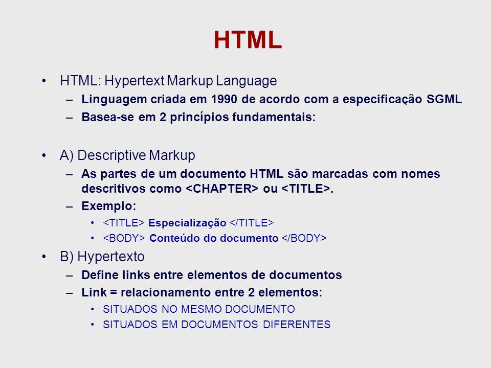 HTML HTML: Hypertext Markup Language A) Descriptive Markup
