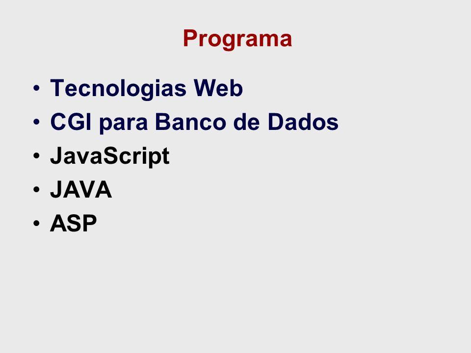 Programa Tecnologias Web CGI para Banco de Dados JavaScript JAVA ASP